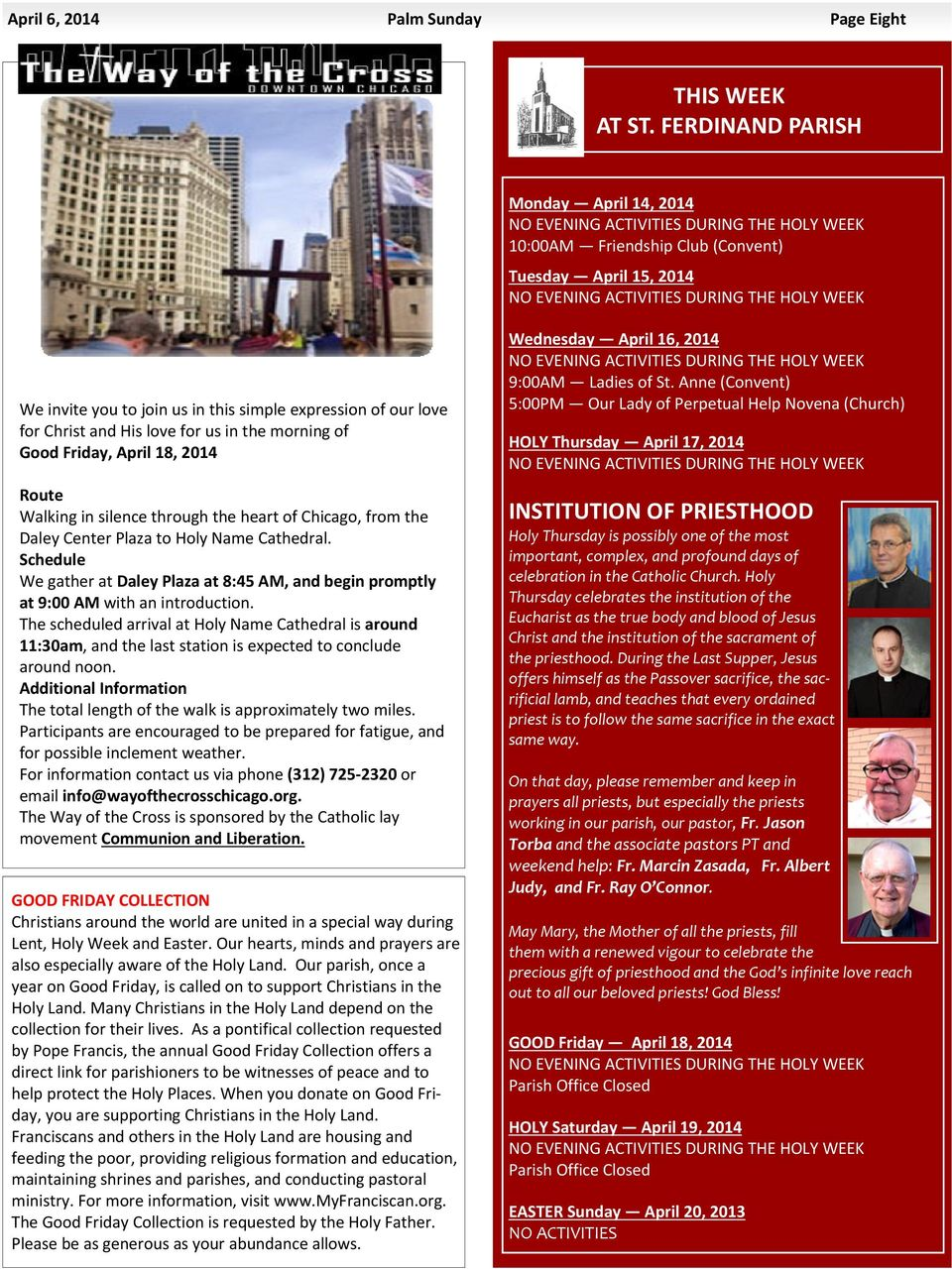 join us in this simple expression of our love for Christ and His love for us in the morning of Good Friday, April 18, 2014 Route Walking in silence through the heart of Chicago, from the Daley Center