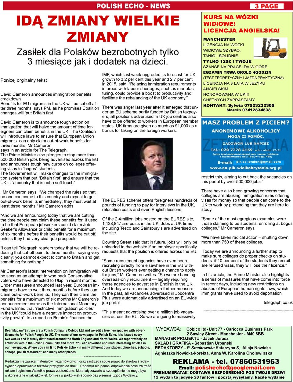 You can advertise and read interesting articles in our newspaper. Where you can fi nd Polskie Echo - in many different busy places: churches, schools, schops, polish restaurant, and many other places.