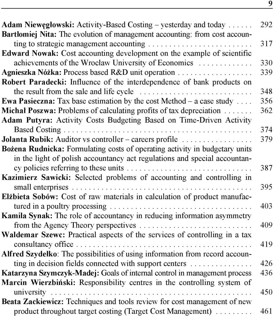 .. 339 Robert Paradecki: Influence of the interdependence of bank products on the result from the sale and life cycle... 348 Ewa Pasieczna: Tax base estimation by the cost Method a case study.