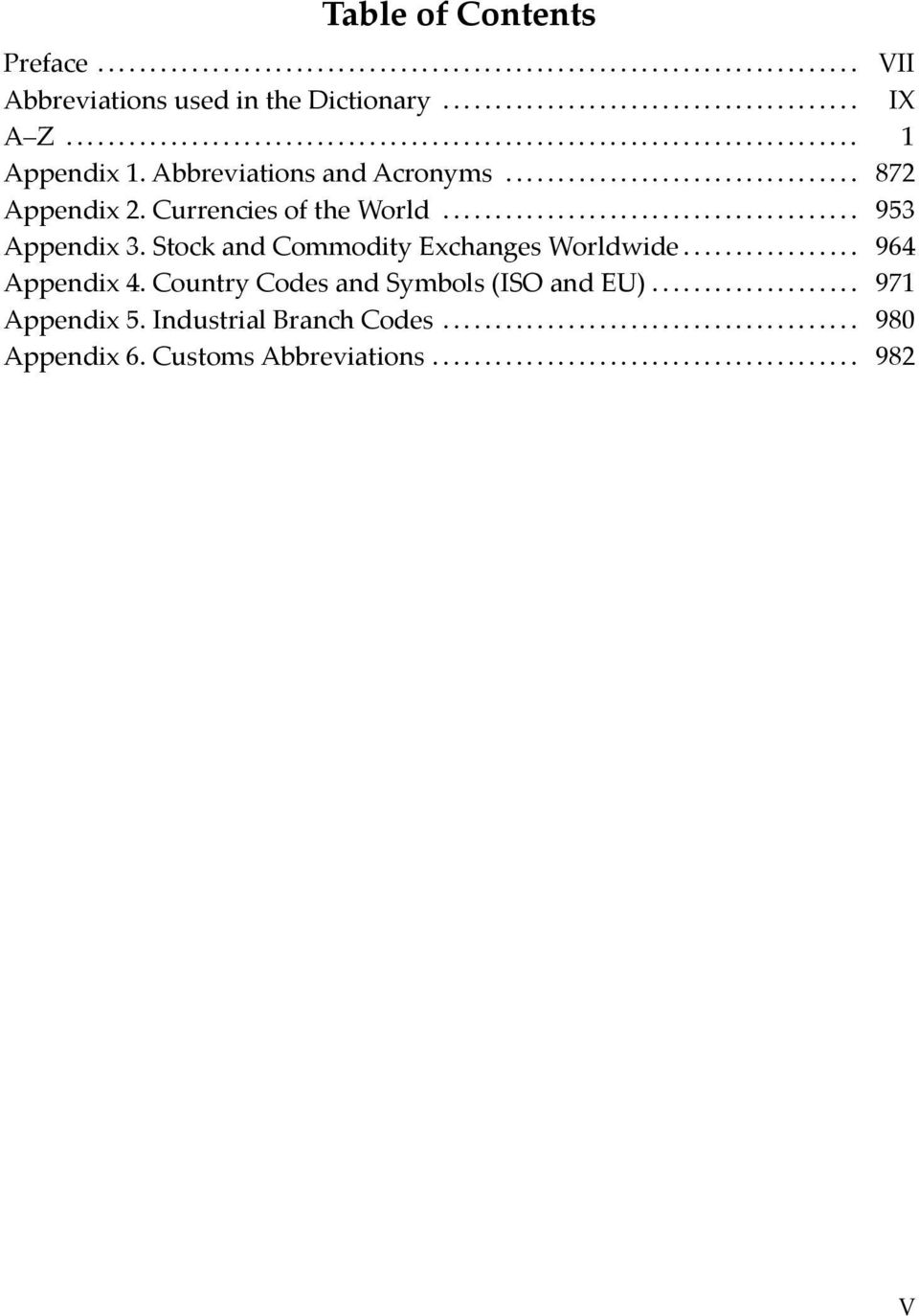 Stock and Commodity Exchanges Worldwide... 964 Appendix 4.