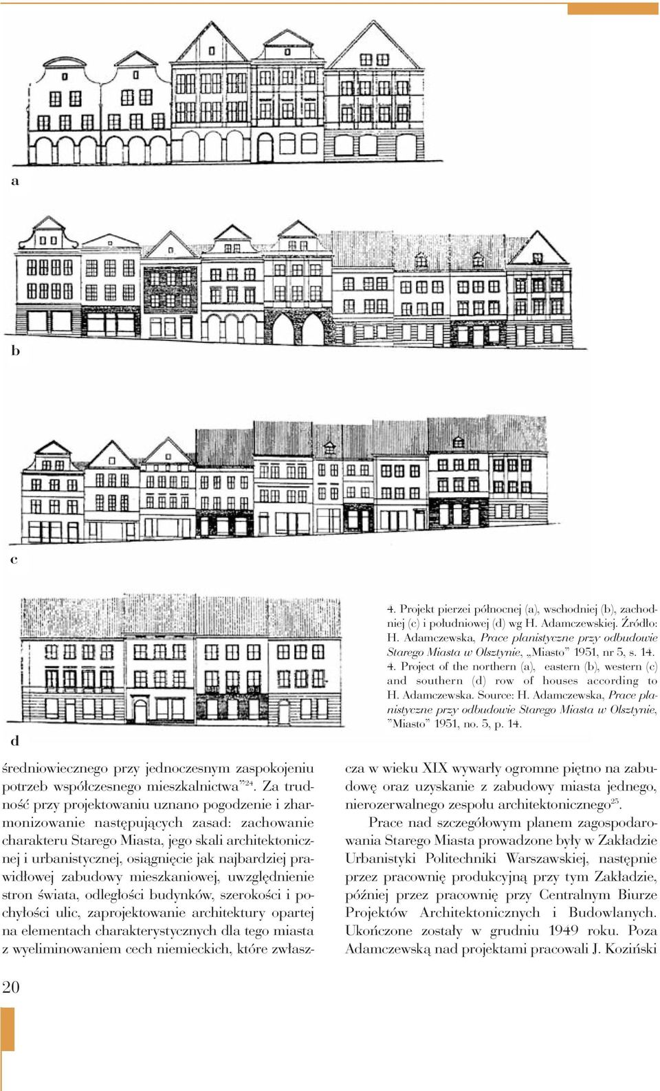 Project of the northern (a), eastern (b), western (c) and southern (d) row of houses according to H. Adamczewska. Source: H.