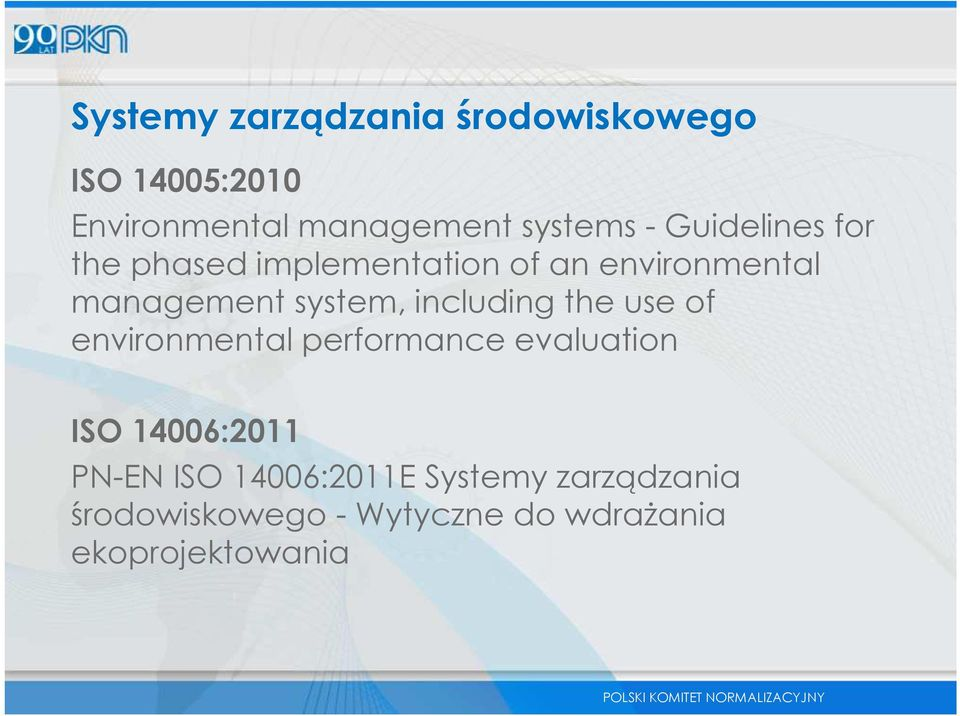 managementsystem,including the use of environmental performance evaluation ISO