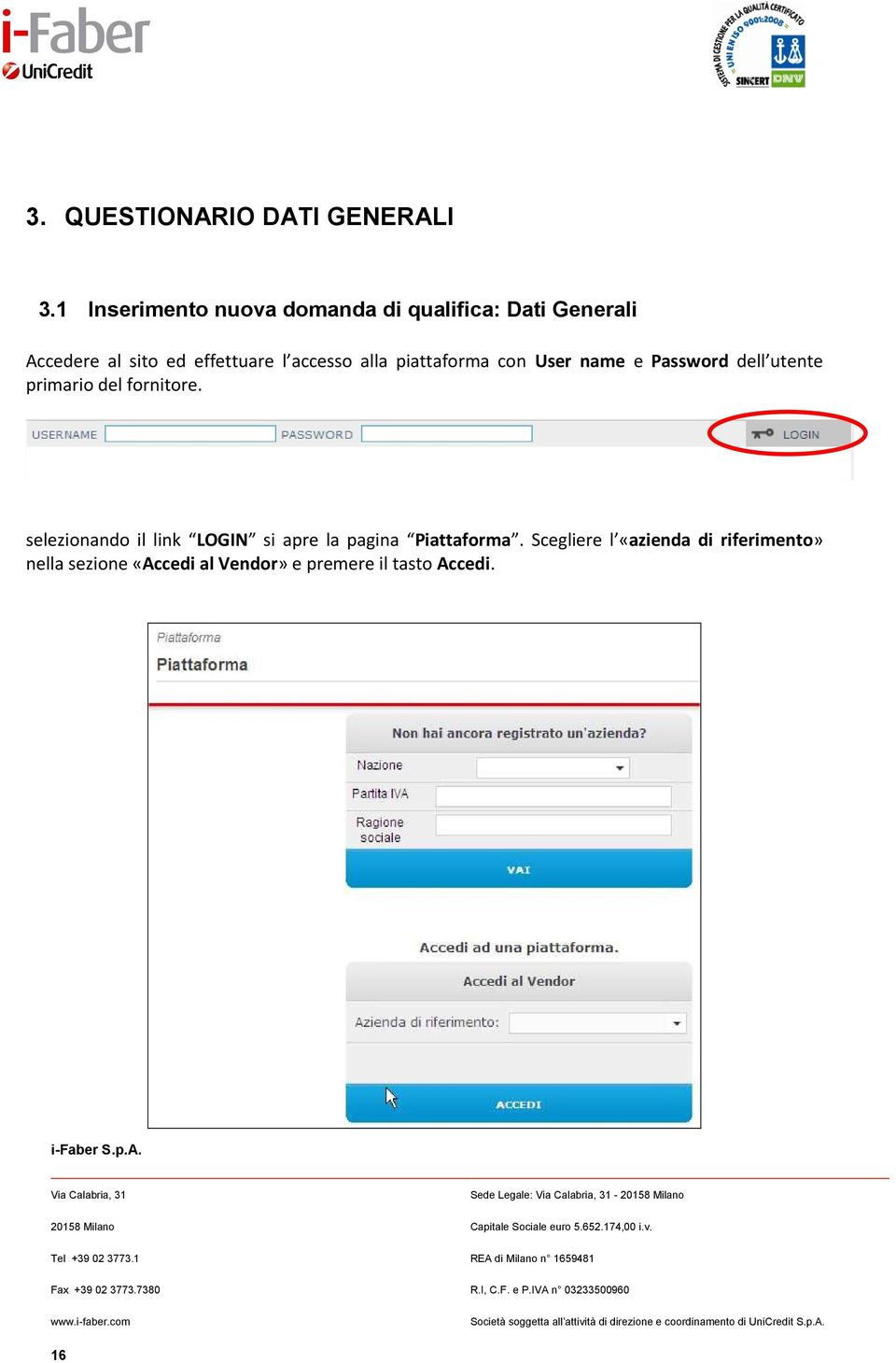 piattaforma con User name e Password dell utente primario del fornitore.