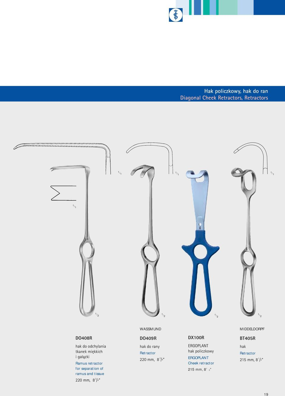 for separation of ramus and tissue hak do rany Retractor 220 mm, 8 3 / 4 ERGOPLANT hak