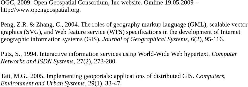 geographic information systems (GIS). Journal of Geographical Systems, 6(2), 95-116. Putz, S., 1994.