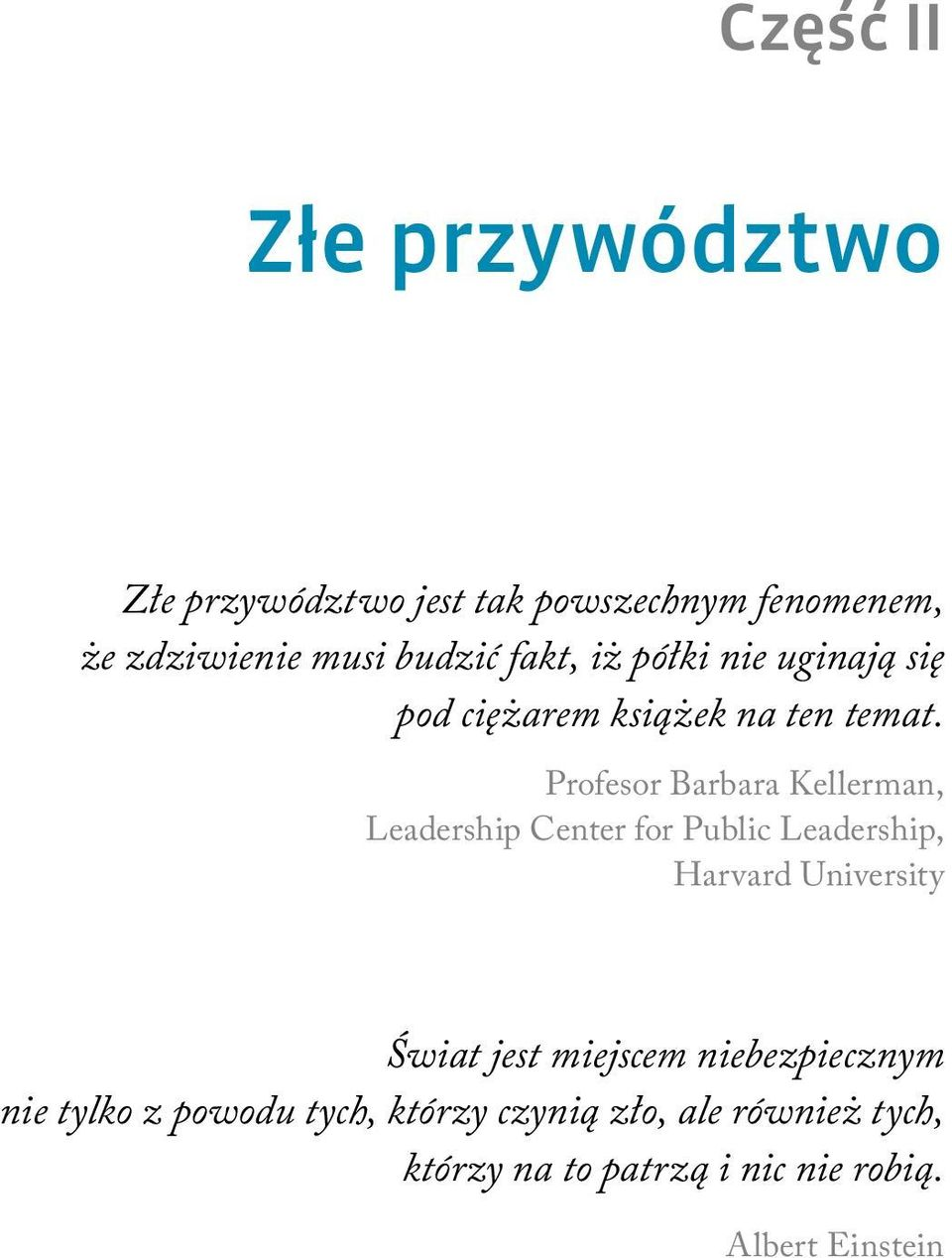 Profesor Barbara Kellerman, Leadership Center for Public Leadership, Harvard University Świat jest
