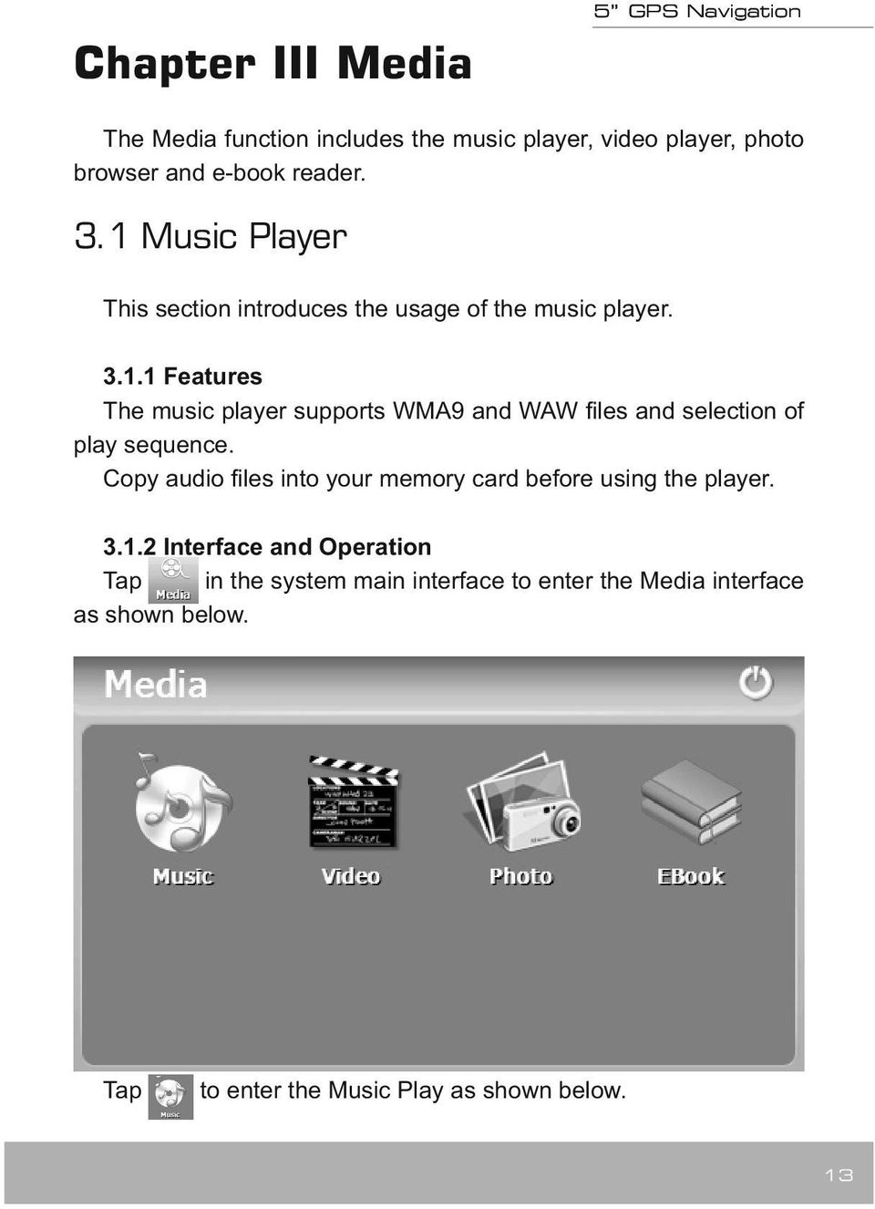 Copy audio files into your memory card before using the player. 3.1.