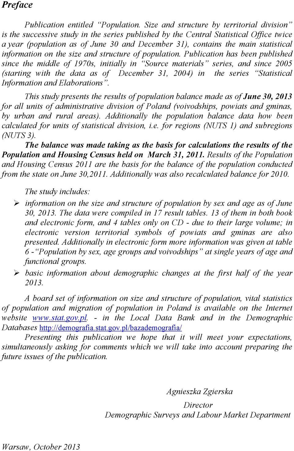 statistical information on the size and structure of population.