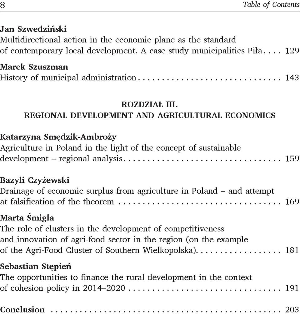 REGIONAL DEVELOPMENT AND AGRICULTURAL ECONOMICS Katarzyna Smędzik-Ambroży Agriculture in Poland in the light of the concept of sustainable development regional analysis.
