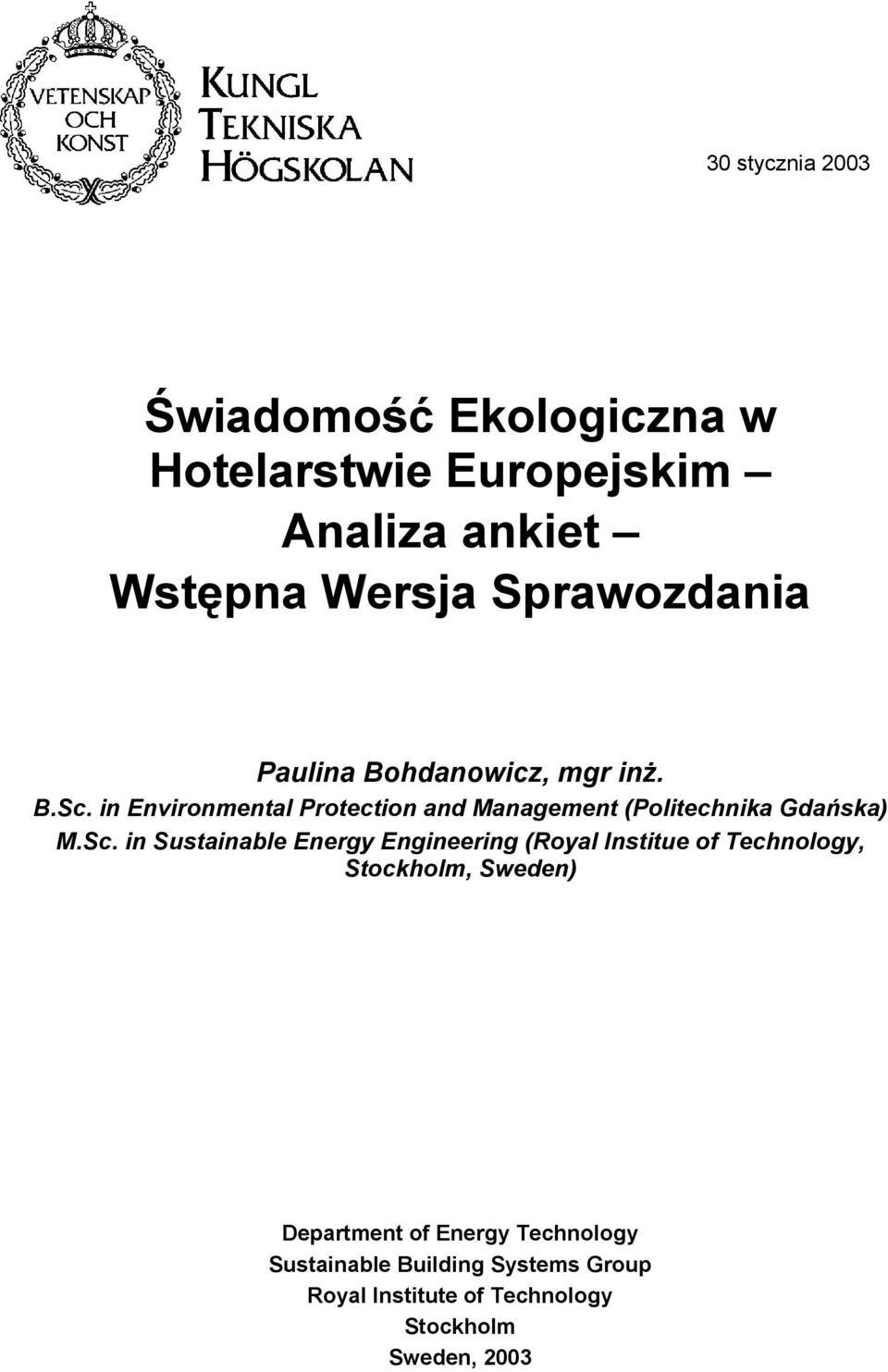 in Environmental Protection and Management (Politechnika Gdańska) M.Sc.