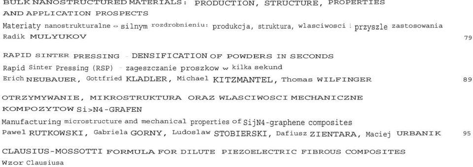 Thomas WILFINGER 89 OTRZYMYWANIE, MIKROSTRUKTURA ORAZ WLASCIWOSCI MECHANICZNE KOMPOZYTOW Si>N4GRAFEN Manufacturing microstructure and mechanical properties ofsijn4graphene composites Pawel RUTKOWSKI,