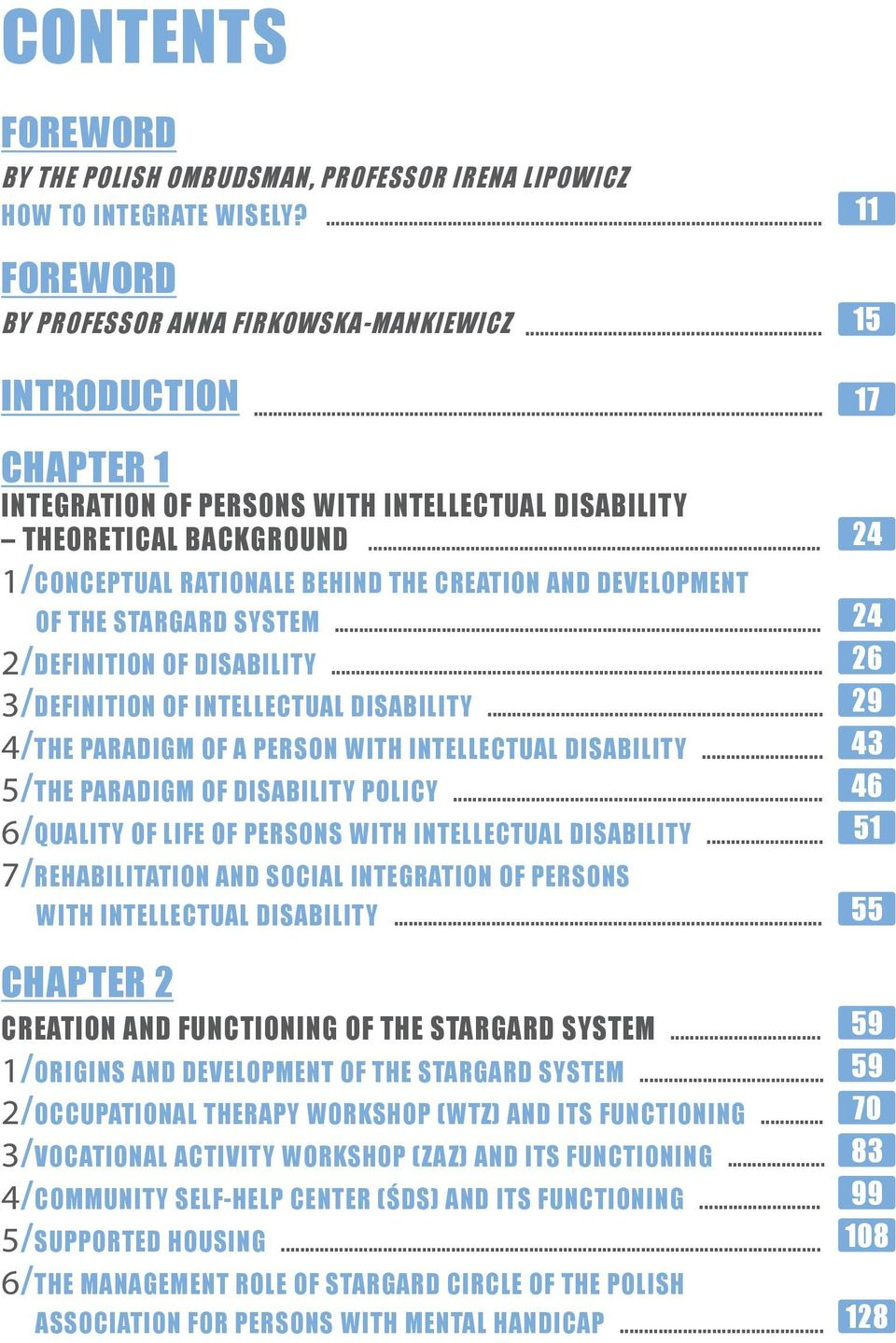 .. 2/DEFINITION OF DISABILITY... 3/DEFINITION OF INTELLECTUAL DISABILITY... 4/THE PARADIGM OF A PERSON WITH INTELLECTUAL DISABILITY... 5/THE PARADIGM OF DISABILITY POLICY.