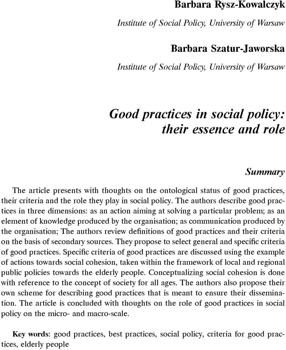 The authors describe good practices in three dimensions: as an action aiming at solving a particular problem; as an element of knowledge produced by the organisation; as communication produced by the