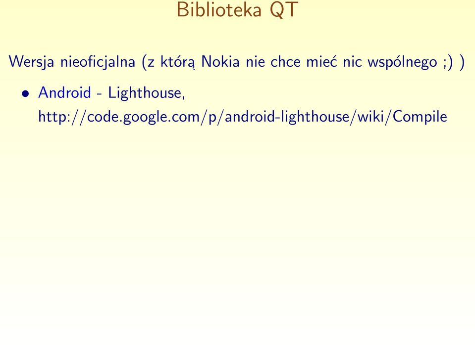 ;) ) Android - Lighthouse, http://code.