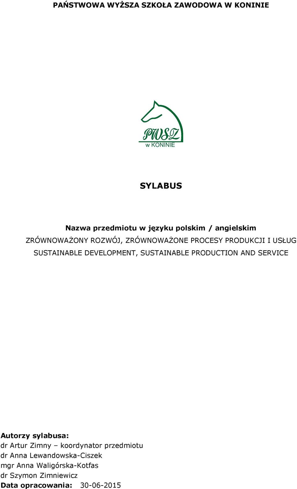 DEVELOPMENT, SUSTAINABLE PRODUCTION AND SERVICE Autorzy sylabusa: dr Artur Zimny koordynator