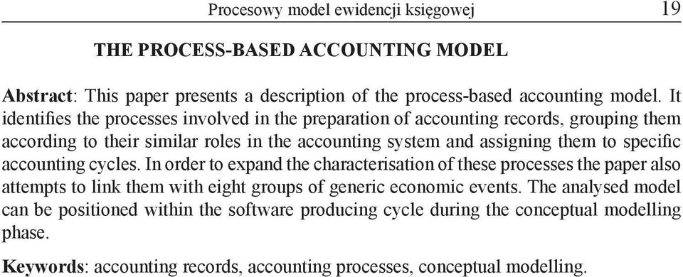 to specific accounting cycles. In order to expand the characterisation of these processes the paper also attempts to link them with eight groups of generic economic events.