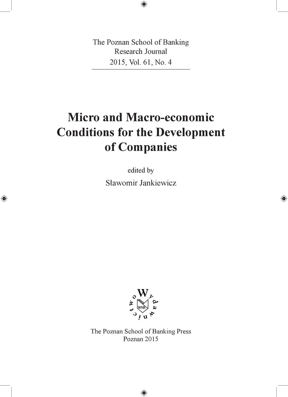 4 Micro and Macro-economic Conditions for the