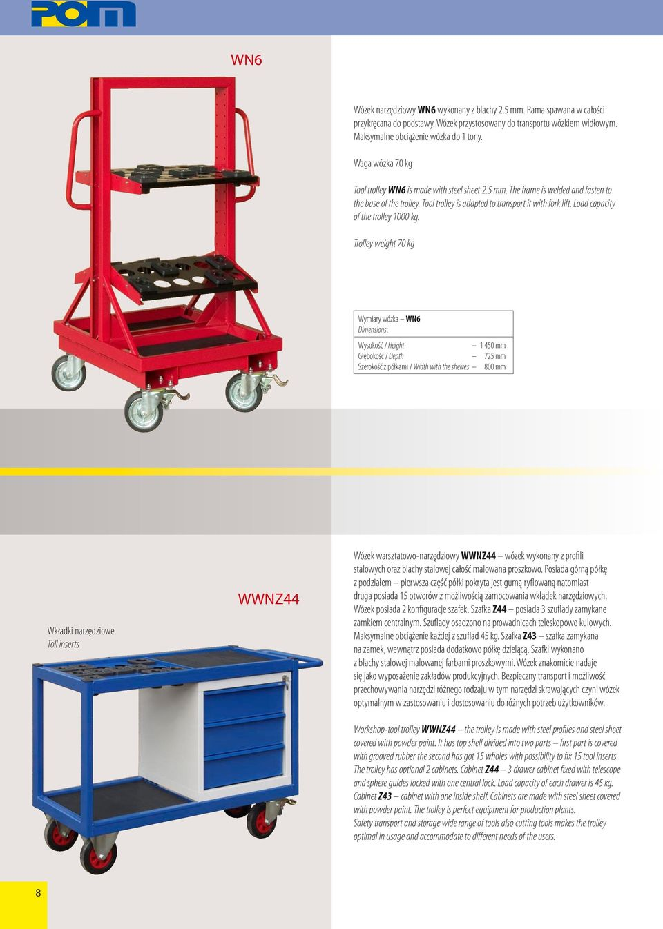Load capacity of the trolley 1000 kg.