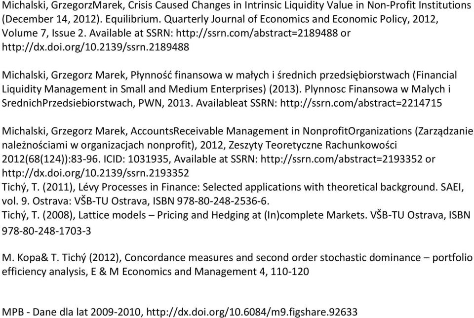 2189488 Michalski, Grzegorz Marek, Płynność finansowa w małych i średnich przedsiębiorstwach (Financial Liquidity Management in Small and Medium Enterprises) (2013).