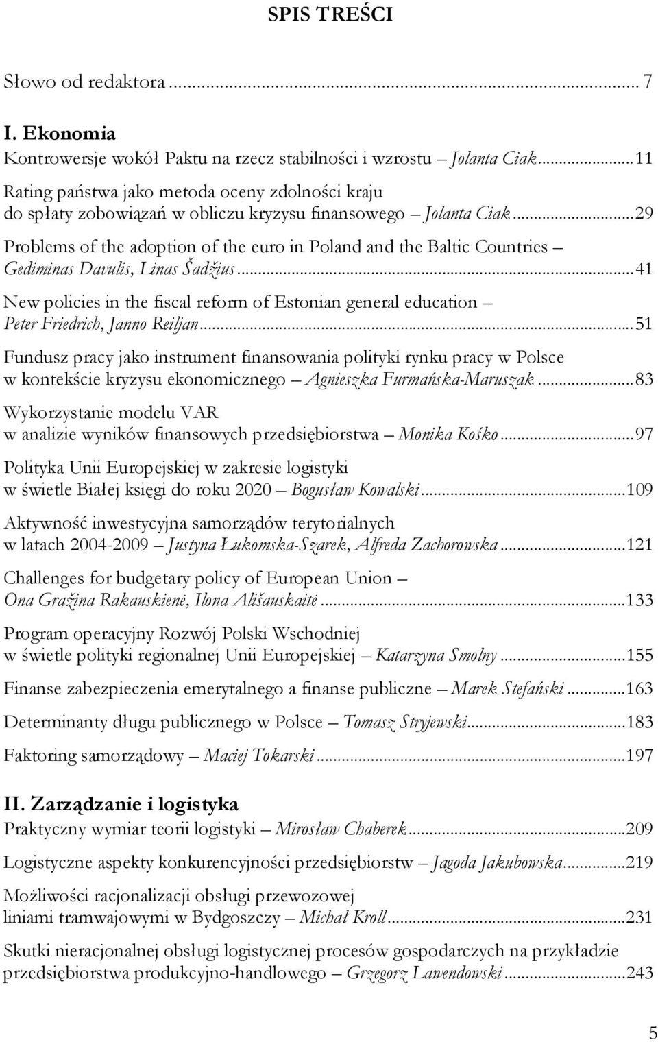 ..29 Problems of the adoption of the euro in Poland and the Baltic Countries Gediminas Davulis, Linas Šadžius.
