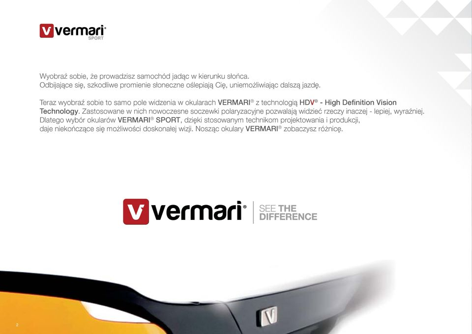 Teraz wyobraź sobie to samo pole widzenia w okularach VERMARI z technologią HDV - High Definition Vision Technology.