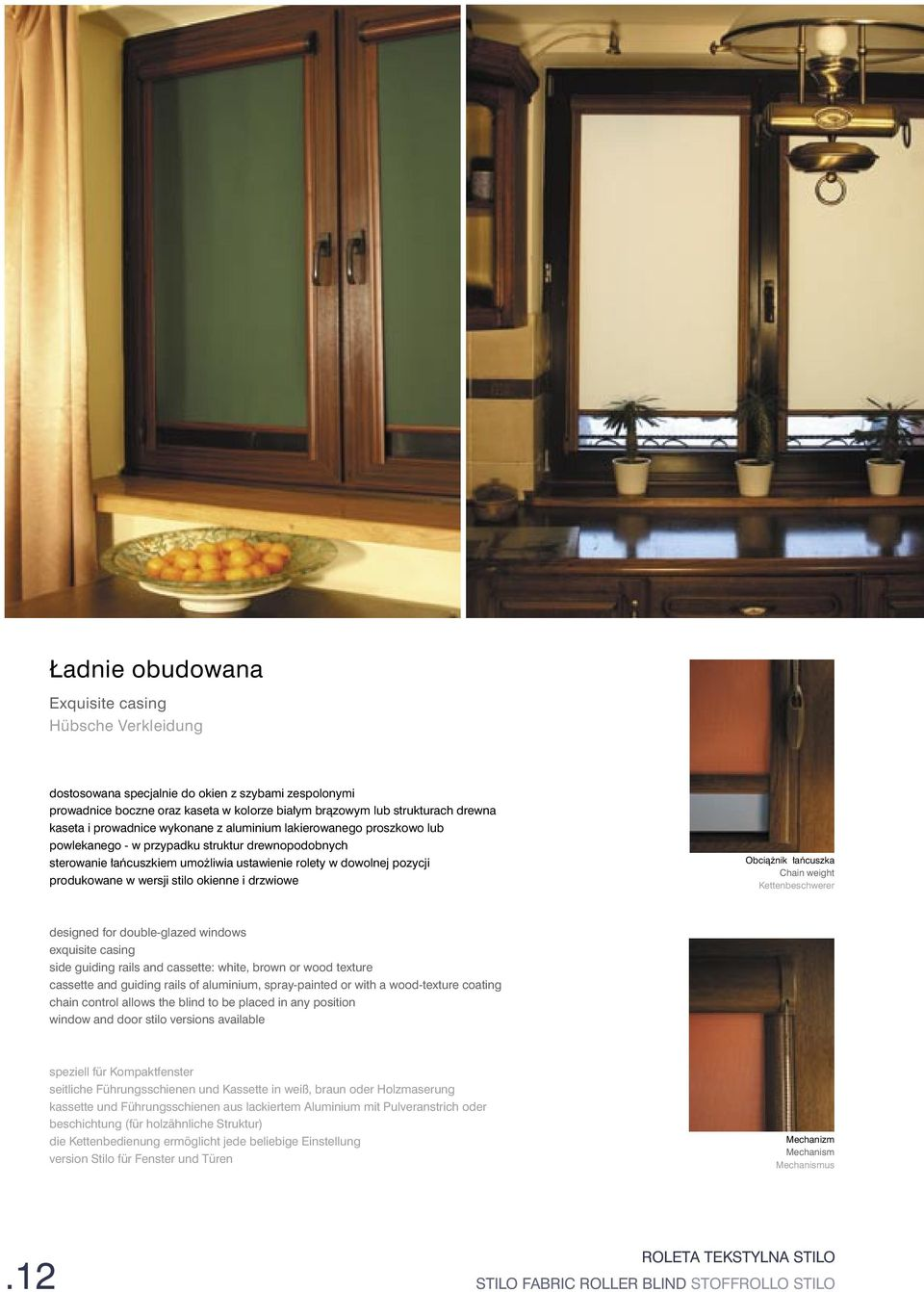 wersji stilo okienne i drzwiowe Obciążnik łańcuszka Chain weight Kettenbeschwerer designed for double-glazed windows exquisite casing side guiding rails and cassette: white, brown or wood texture