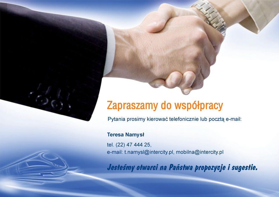 (22) 47 444 25, e-mail: t.namysl@intercity.