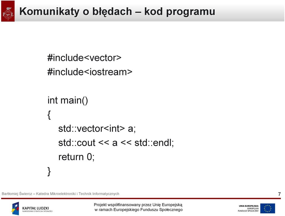 int main() { std::vector<int> a;