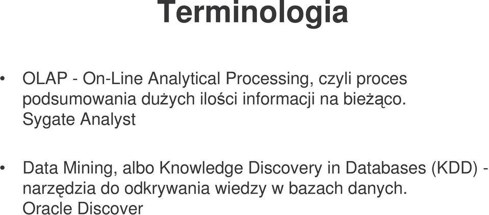 Sygate Analyst Data Mining, albo Knowledge Discovery in
