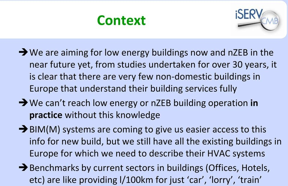 without this knowledge BIM(M) systems are coming to give us easier access to this info for new build, but we still have all the existing buildings in Europe