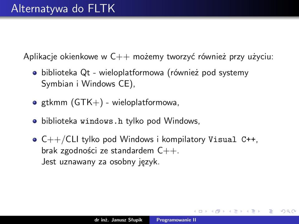 (GTK+) - wieloplatformowa, biblioteka windows.
