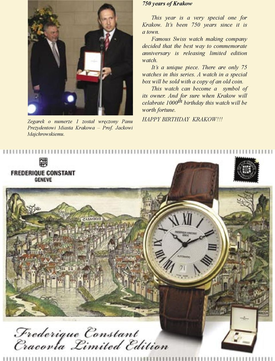 Famous Swiss watch making company decided that the best way to commemorate anniversary is releasing limited edition watch. It s a unique piece.