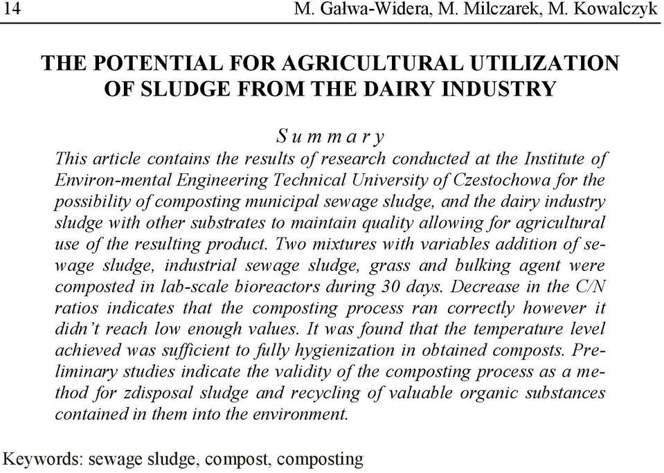 Engineering Technical University of Czestochowa for the possibility of composting municipal sewage sludge, and the dairy industry sludge with other substrates to maintain quality allowing for
