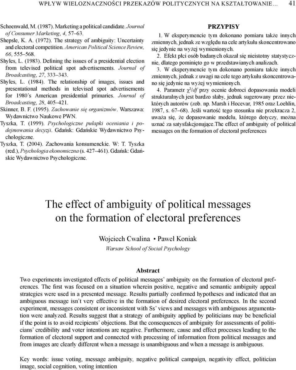 Defining the issues of a presidential election from televised political spot advertisements. Journal of Broadcasting, 27, 333 343. Shyles, L. (1984).