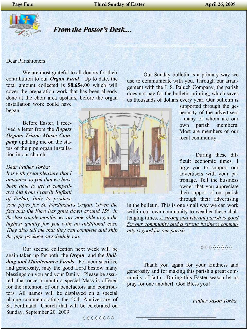 Before Easter, I received a letter from the Rogers Organs Triune Music Company updating me on the status of the pipe organ installation in our church.