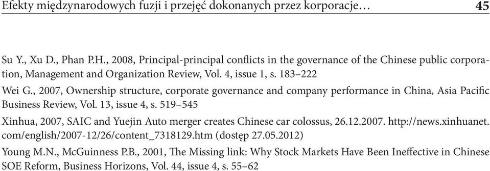 , 2007, Ownership structure, corporate governance and company performance in China, Asia Pacific Business Review, Vol. 13, issue 4, s.