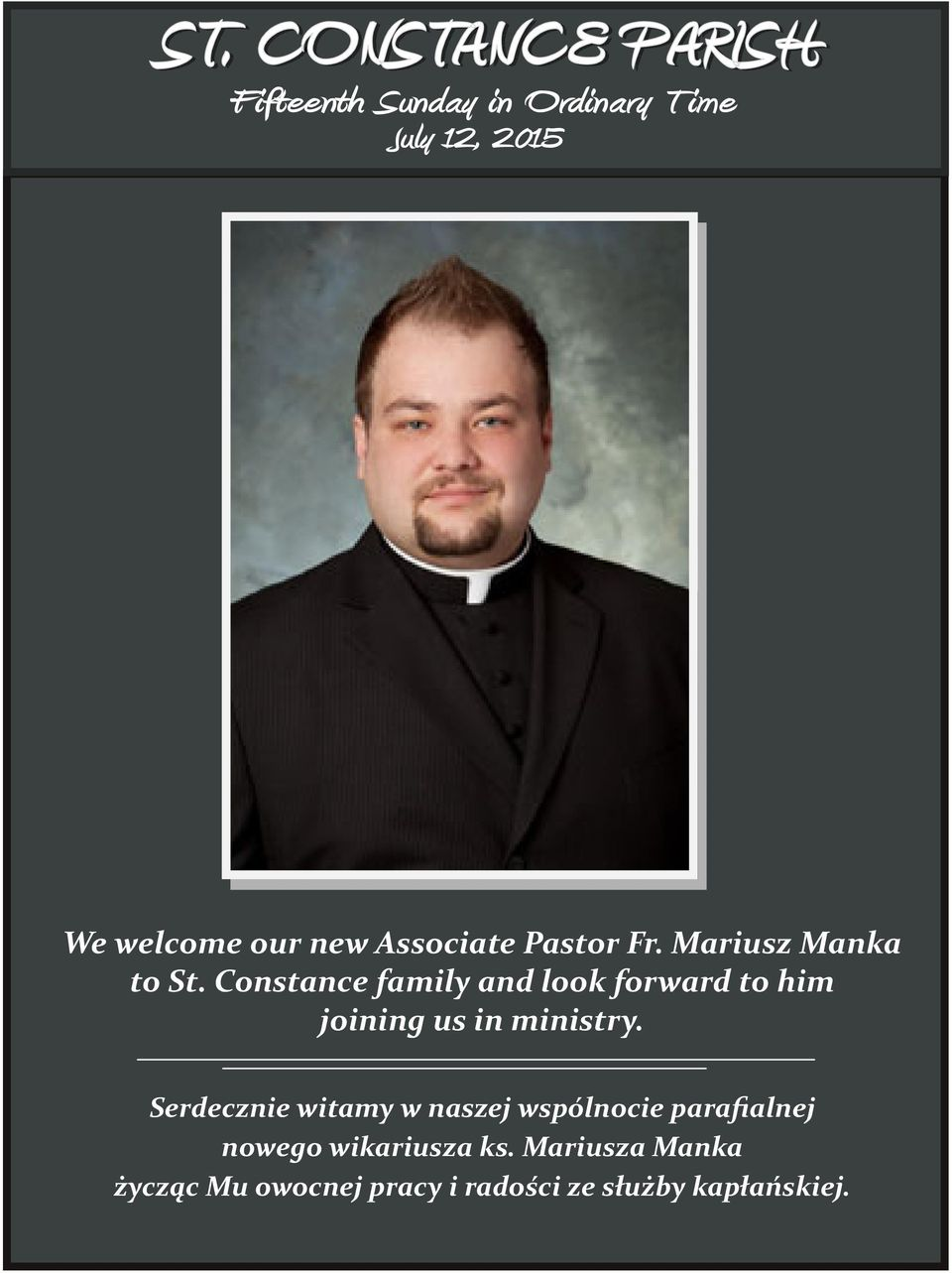Constance family and look forward to him joining us in ministry.