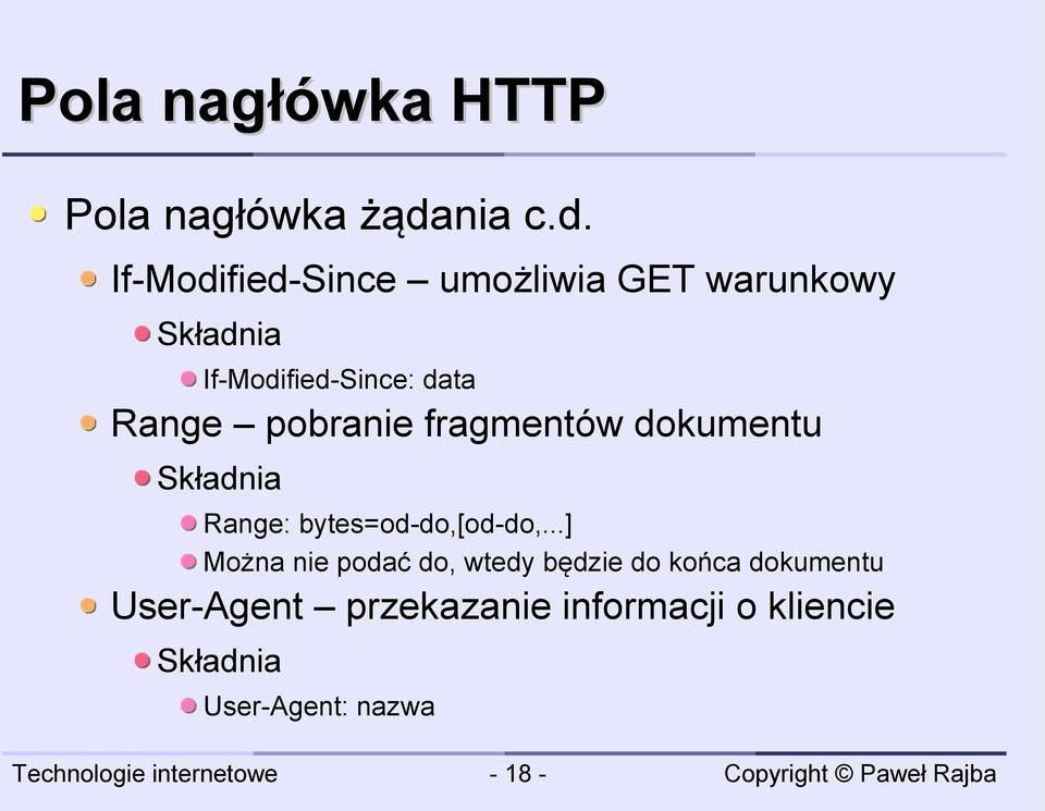 If-Modified-Since umożliwia GET warunkowy If-Modified-Since: data