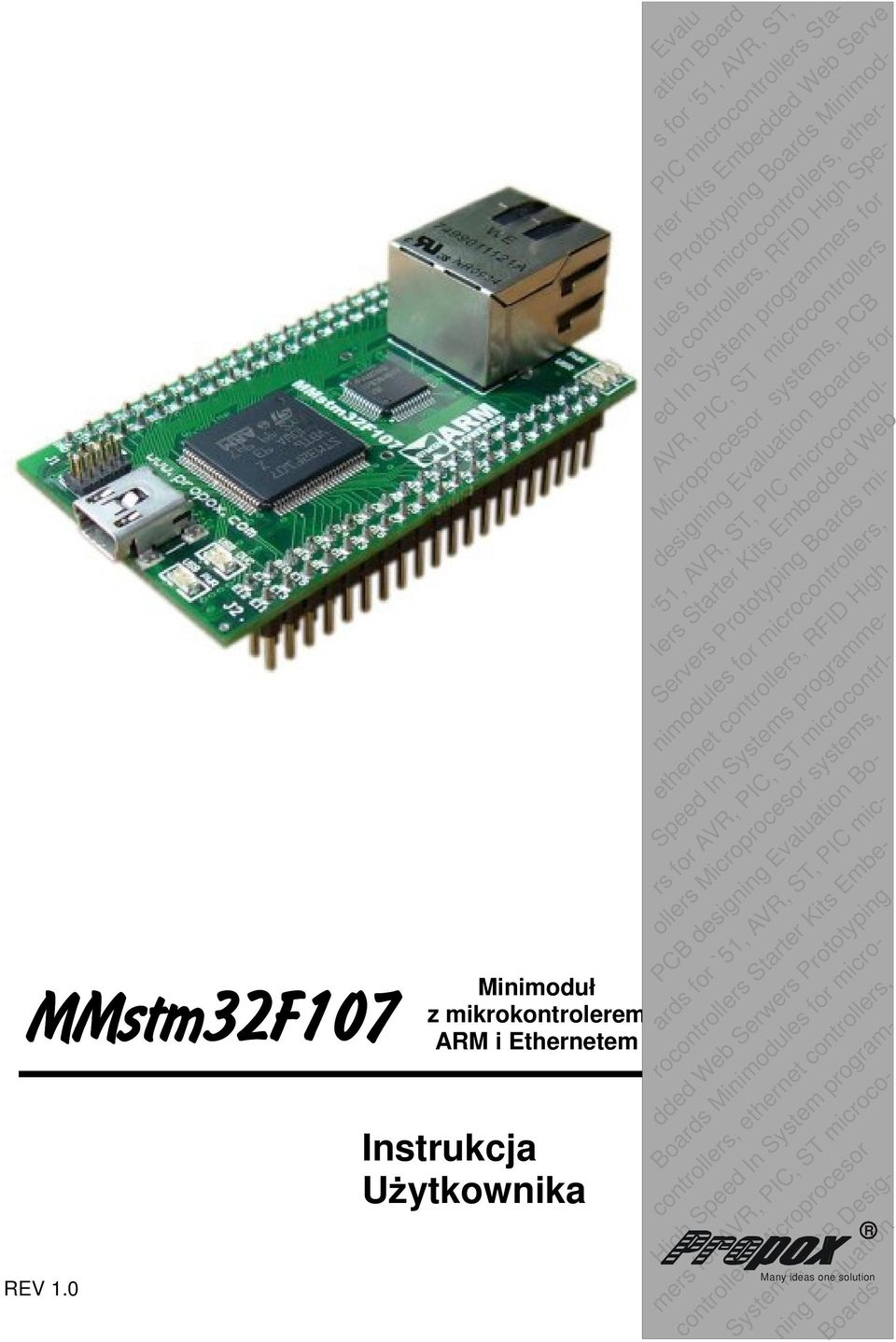 for microcontrollers, etherdesigning Evaluation Boards net controllers, RFID High Spe- ed In System programmers for AVR, PIC, ST microcontrollers Microprocesor systems, PCB for, AVR, ST, PIC