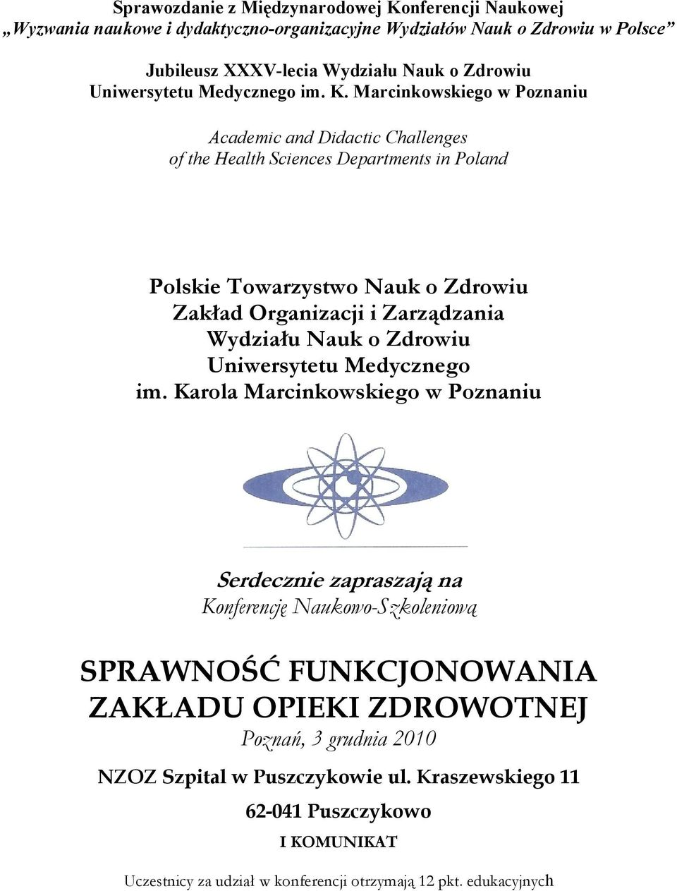 Marcinkowskiego w Poznaniu Academic and Didactic Challenges of the Health Sciences Departments in Poland Polskie Towarzystwo Nauk o Zdrowiu Zakład Organizacji i Zarządzania Wydziału