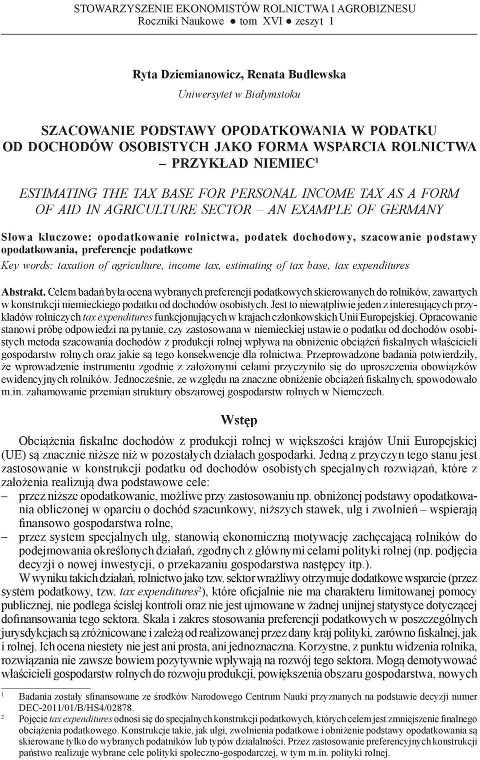 PRZYKŁAD NIEMIEC 1 ESTIMATING THE TAX BASE FOR PERSONAL INCOME TAX AS A FORM OF AID IN AGRICULTURE SECTOR AN EXAMPLE OF GERMANY Słowa kluczowe: opodatkowanie rolnictwa, podatek dochodowy, szacowanie