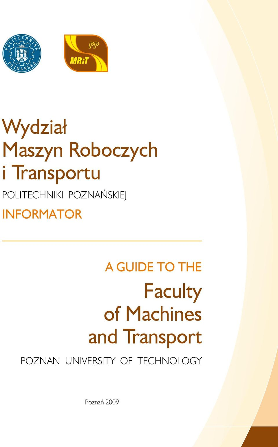 GUIDE TO THE Faculty of Machines and