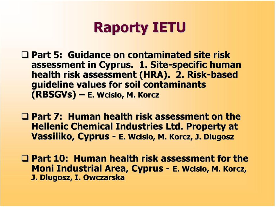 Wcislo,, M. Korcz Part 7: Human health risk assessment on the Hellenic Chemical Industries Ltd.