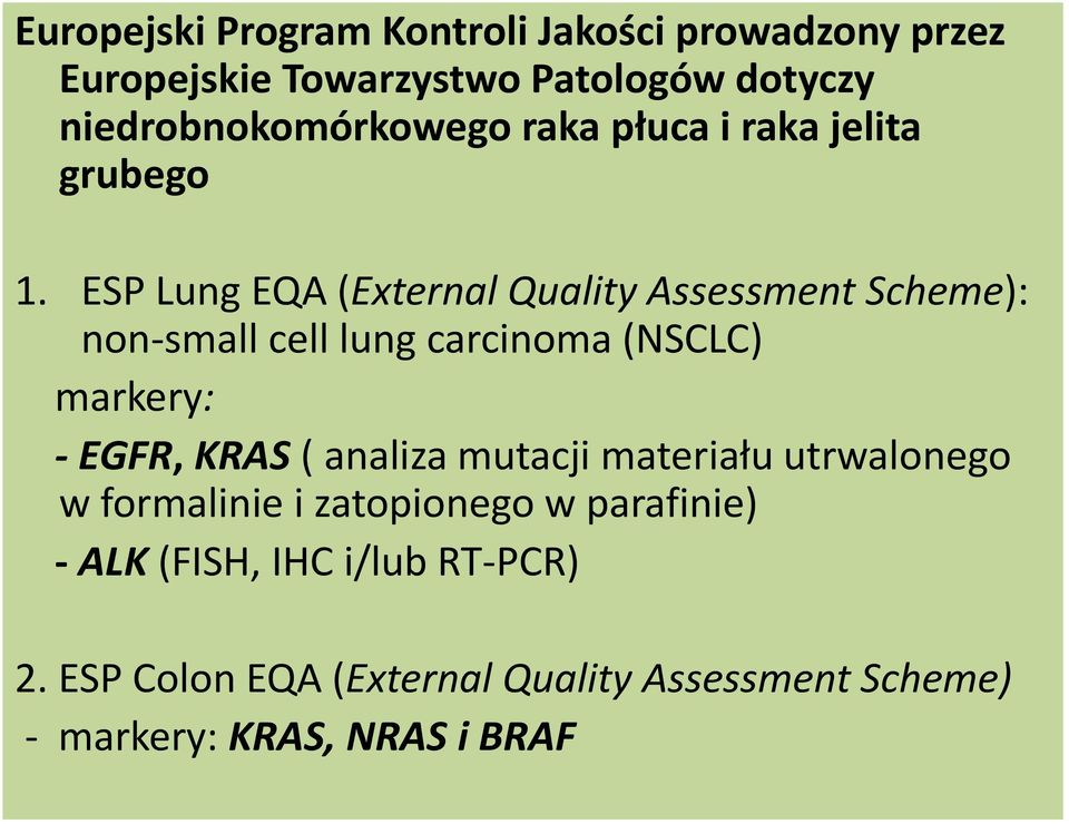 ESP Lung EQA (External Quality Assessment Scheme): non-small cell lung carcinoma (NSCLC) markery: - EGFR, KRAS (