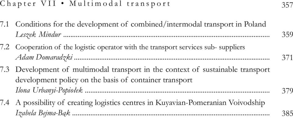 2 Cooperation of the logistic operator with the transport services sub- suppliers Adam Domaradzki... 7.