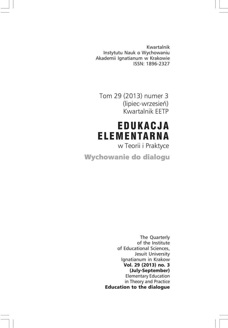 Quarterly of the Institute of Educational Sciences, Jesuit University Ignatianum in Krakow Vol.
