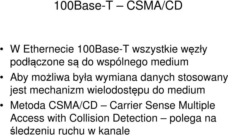 jest mechanizm wielodostępu do medium Metoda CSMA/CD Carrier Sense