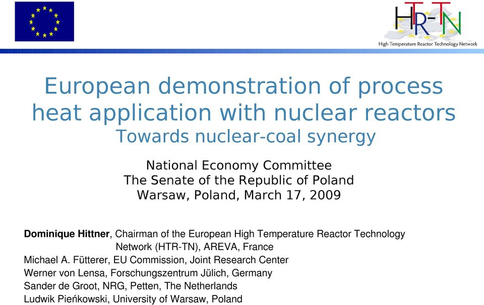 Temperature Reactor Technology Network (HTR TN), AREVA, France Michael A.