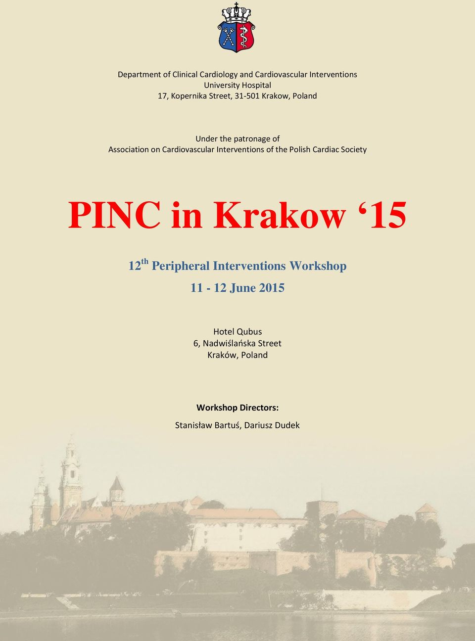 the Polish Cardiac Society PINC in Krakow 15 12 th Peripheral Interventions Workshop 11-12 June 2015