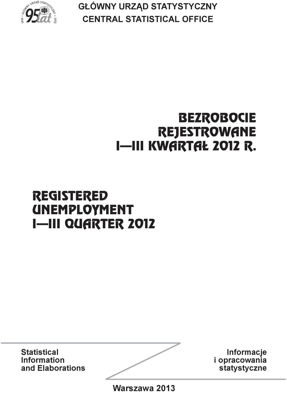 REGISTERED UNEMPLOYMENT I III QUARTER 2012 Statistical